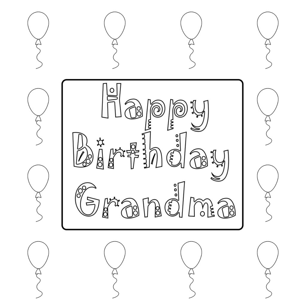 Happy Birthday Grandmother, Grandma, Granny Coloring Pages