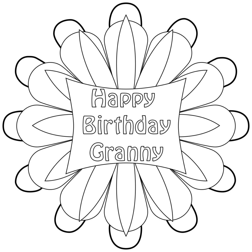 grandmother birthday coloring pages | Happy Birthday Grandmother, Grandma, Granny Coloring Pages