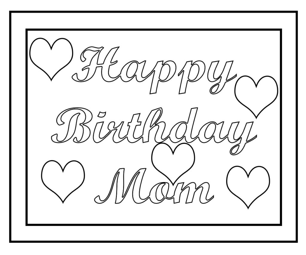 Happy birthday mom coloring pages free printable for Happy birthday mommy coloring pages
