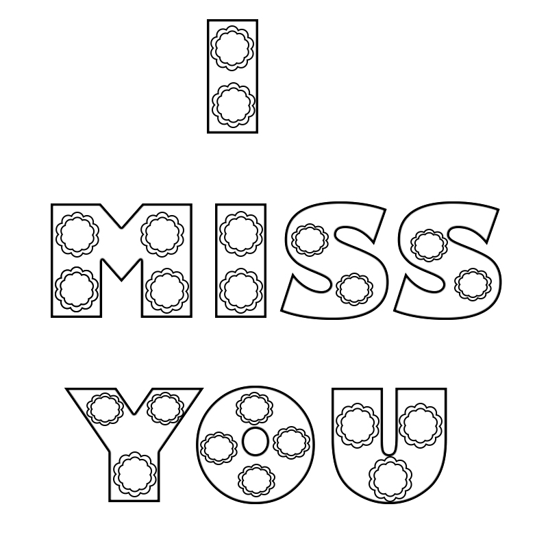 I Miss You Coloring Pages to Print, We Miss You ,I Will Miss You